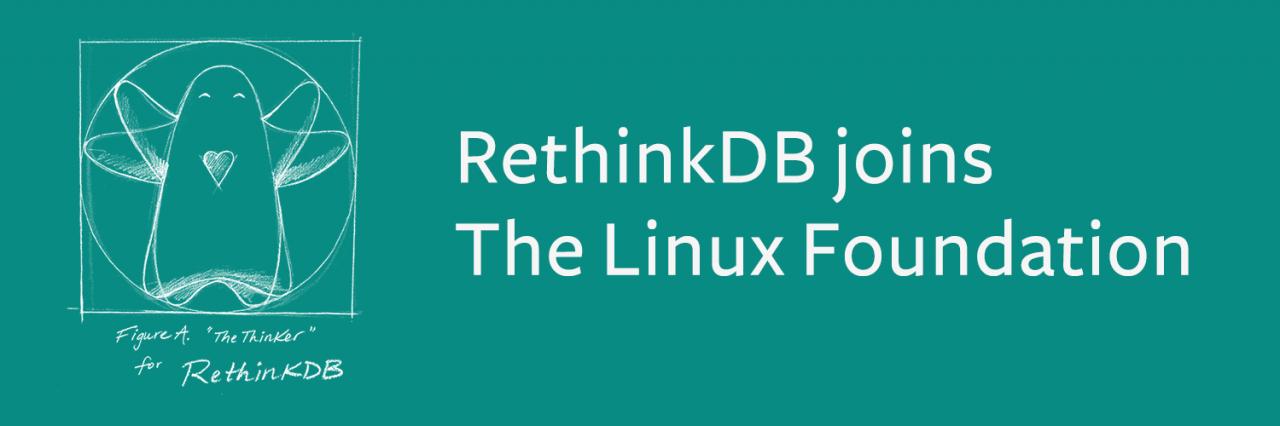 RethinkDB成为Linux基金会的一员RethinkDB成为Linux基金会的一员